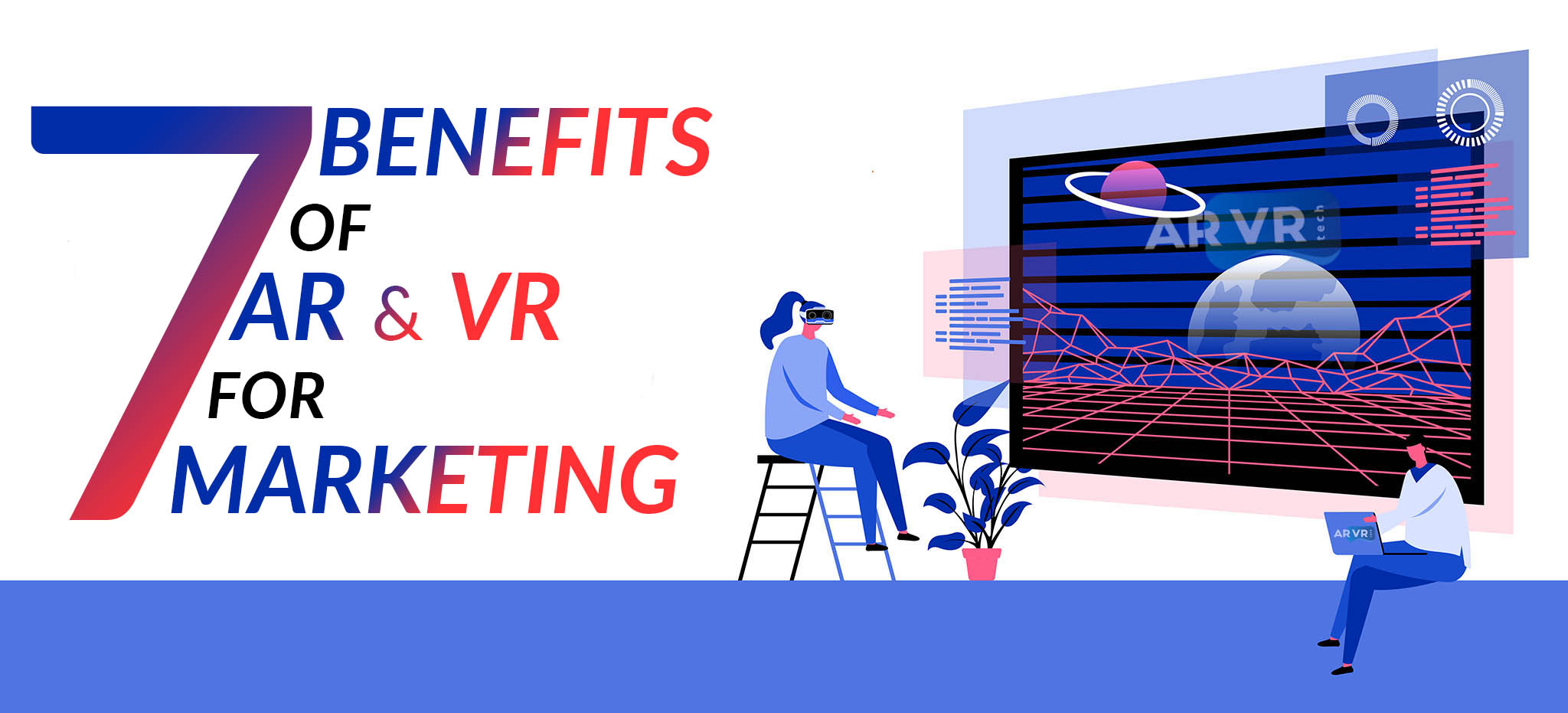 7 Benefits of AR & VR for Marketing