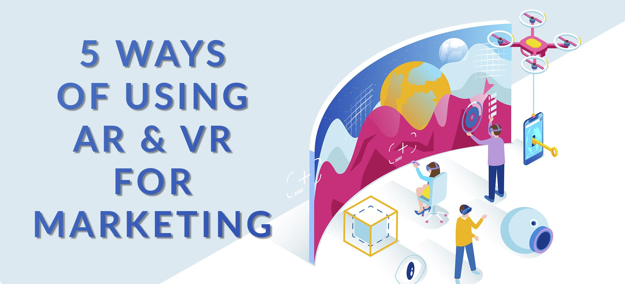 5 Ways of Using AR & VR For Marketing
