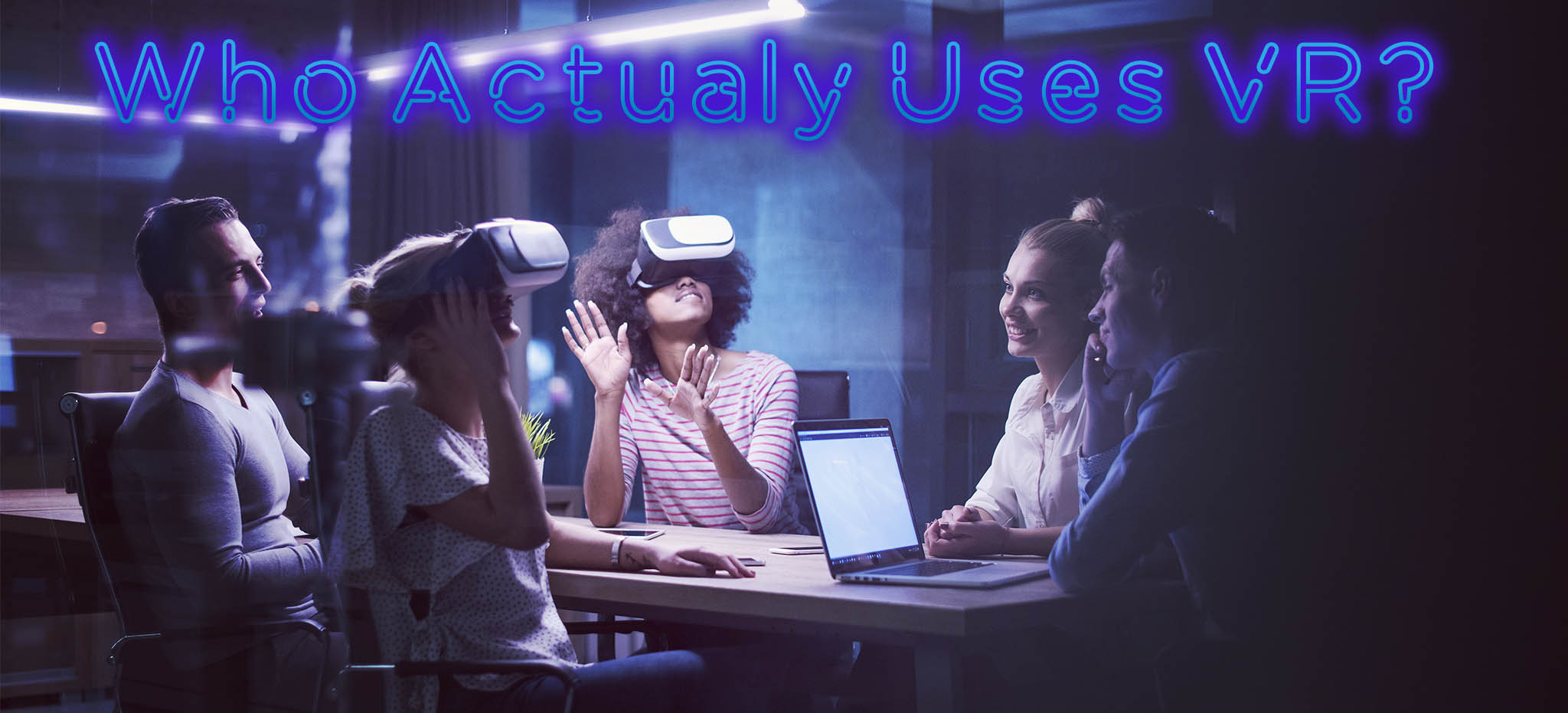 Who Actually Uses VR?