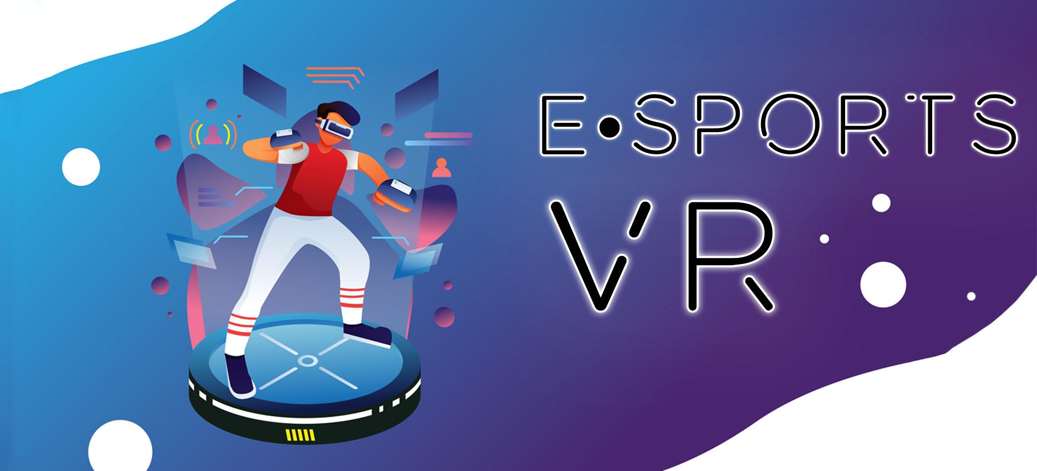 ESPORTS & VR