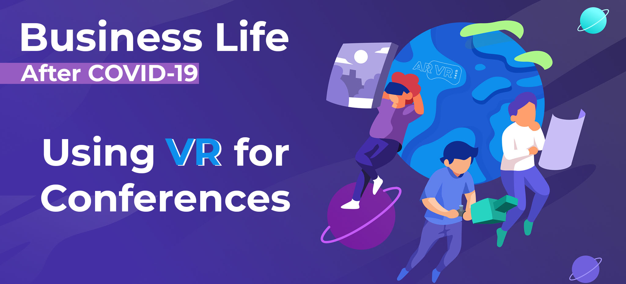 Business Life After Coronavirus VR for Conferences