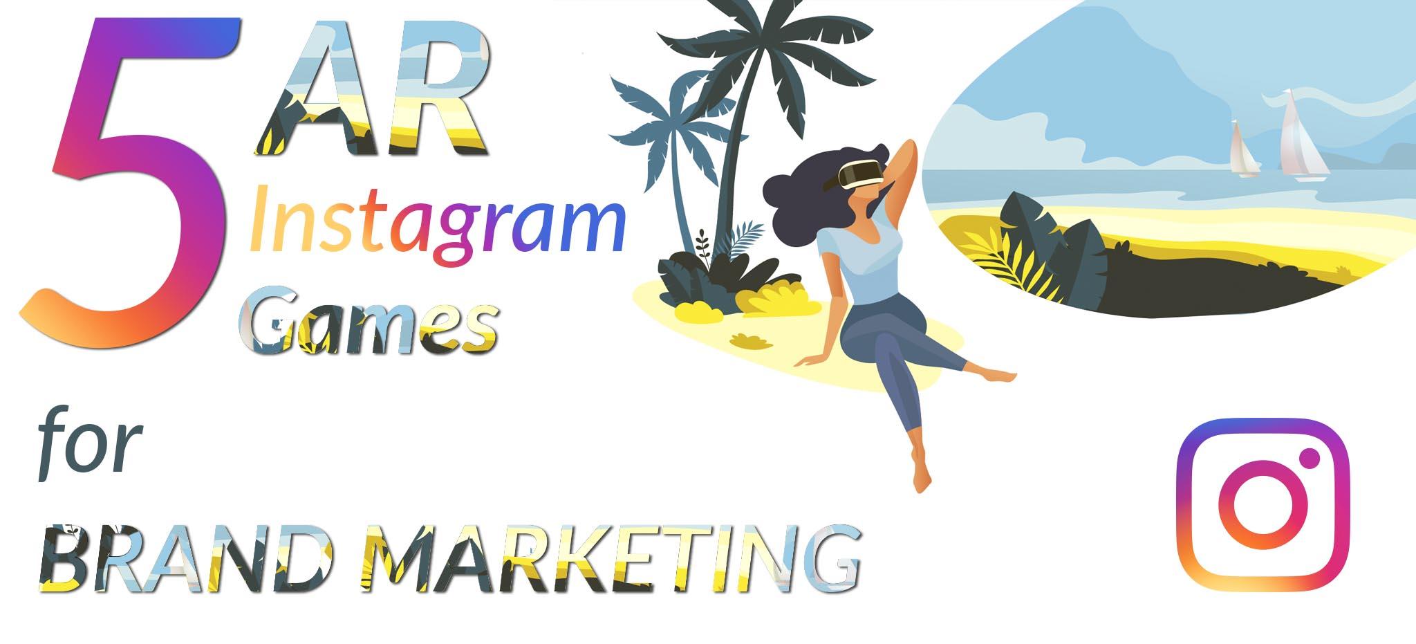 5 AR Instagram Games Brand Marketing