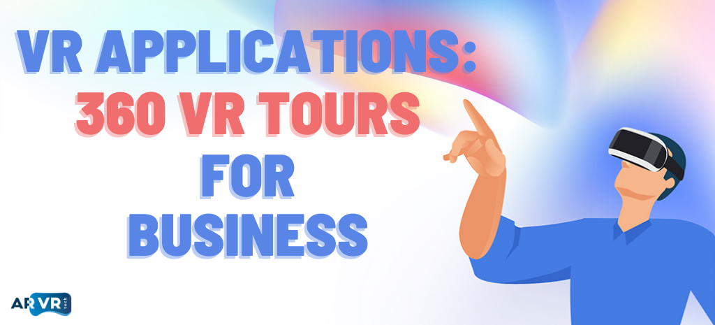 Title of the Blog Post: VR Applications: 360 VR Tours for Business