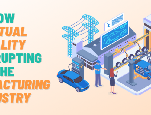 How Virtual Reality Is Disrupting the Manufacturing Industry